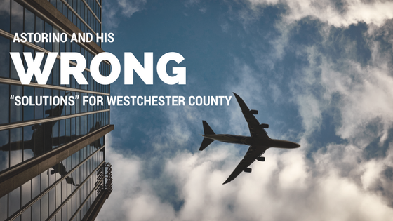 "Astorino and his wrong ""solutions"" for Westchester County"